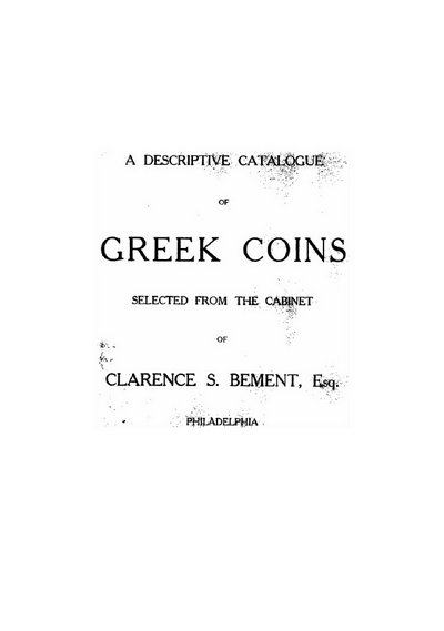 А Descriptive Catalogue of Greek Coins Selected from the Cabinet of Clarence S. Bement